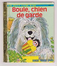 Boule chien de garde, P. Scarry  Petit livre d'or 1987