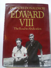 Edward VIII: The Road to Abdication by Frances Donaldson (1978, Hardcover)