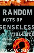 Random Acts of Senseless Violence [Jack Womack]
