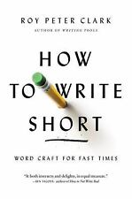 How to Write Short: Word Craft for Fast Times (Paperback or Softback)