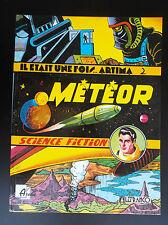 Il était une fois Artima N° 2 météor Aredit ETAT NEUF + Poster