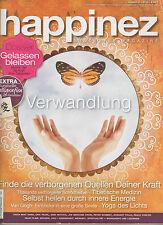 HAPPINEZ DAS MINDSTYLE MAGAZINE Nr. 8 / 2013 Verwandlung