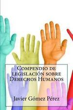 Compendio de Legislación Sobre Derechos Humanos by Javier Gómez Pérez (2016,...