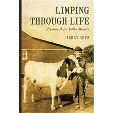 Limping through Life: A Farm Boy's Polio Memoir ~ Apps, Jerry HC