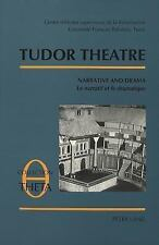 Tudor Theatre: Narrative and DramaBR Le narratif et le dramatiqueBR Actes de la