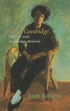 NEW Joan & Goodridge: My Life with Goodridge Roberts by Joan Roberts
