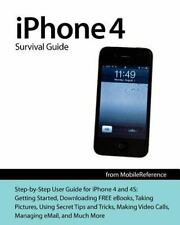 iPhone 4 Survival Guide: Concise Step-by-Step User Manual for iPhone 4: How to D