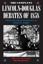 The Complete Lincoln-Douglas Debates of 1858 by Stephen A. Douglas and...