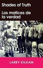Shades of Truth / Los Matices de la Verdad by Larry Kilham (2016, Paperback)