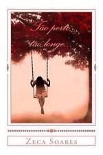 Tao Perto, Tao Longe... by Zeca Soares (2013, Paperback)