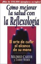 Cómo Mejorar la Salud Con al Reflexología by Mildred Carter and Tammy Weber...