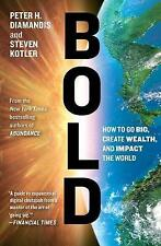 Bold: How to Go Big, Create Wealth and Impact the World by Kotler, Steven, Diama