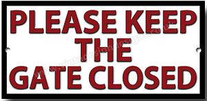 PLEASE KEEP THE GATE CLOSED METAL SIGN.INSTRUCTIONAL SIGN,SECURITY SIGN,RED TEXT