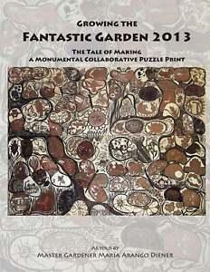 Growing the Fantastic Garden 2013 Collaboration 93 International Printmakers