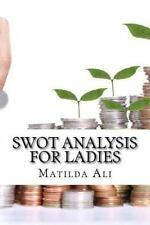 Swot Analysis for Ladies by Matilda Ali (2015, Paperback)