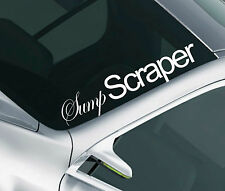 Sump Scraper Windscreen Sticker JDM Drift Car Slammed Lowered Dub VW Decal 8