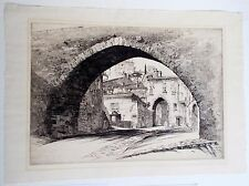 """ARMS, John Taylor original signed and dated etching """"Arch of the Conca, Perugia"""""""