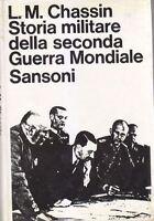 STORIA MILITARE DELLA SECONDA GUERRA MONDIALE Chassin 1964 I edizione Sansoni *
