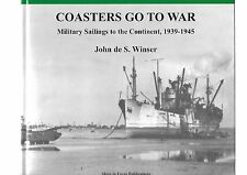Coasters Go to War Military Sailings to the Continent 1939-1945 by John Winser