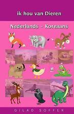 Ik Hou Van Dieren Nederlands - Koreaans by Gilad Soffer (2016, Paperback)