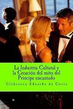 La Industria Cultural y la Creacion Del Mito de Principe Encantado by...