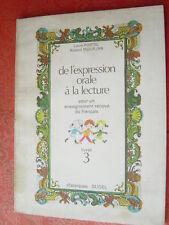 livre scolaire DE L'EXPRESSION ORALE A L'ECRITURE livret 3 Postel Mourjan SUDEL