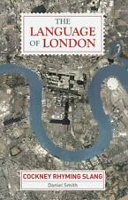 The Language of London: Cockney Rhyming Slang-ExLibrary