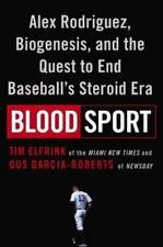Blood Sport :Alex Rodriguez, Biogenesis, and the Quest to End Baseball's HC BOOK