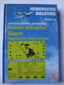 Privatpiloten Bibliothek Bd 18 Perfekt und sicher fliegen Bachmann / Mies