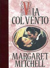 Margaret Mitchell VIA COL VENTO Ed. speciale illustrata
