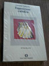 SPADOLINI - L'OPPOSIZIONE CATTOLICA - OSCAR MONDADORI