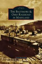 Baltimore & Ohio Railroad in Maryland (Hardback or Cased Book)