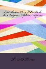 Contribucion para el Estudio de Los Antiguos Alfabetos Filipinos by Trinidad...