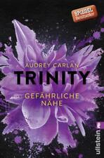 Gefährliche Nähe / Trinity Bd.2 von Audrey Carlan (2017, Taschenbuch)
