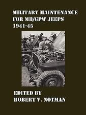 Military Maintenance for MB/Gpw Jeeps 1941-45 (Paperback or Softback)