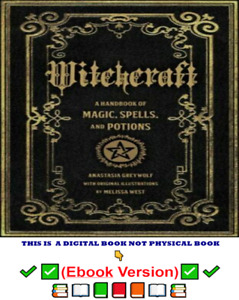 Witchcraft Handbook of Magic Spells and Potions by Anastasia Greywolf