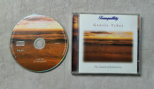"CD AUDIO MUSIQUE / TRANQUILLITY ""GENTLE TIDES THE SOUND OF RELAXATION"" 1997"