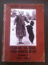 Ron Brewer Farmer, Soldier, Parliamentarian Volume 1 1921-1946 Goulburn NSW