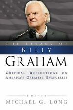 (New) The Legacy of Billy Graham : America's Greatest Evangelist