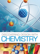 Discovering Design With Chemistry High School Science Dr. Jay L. Wile Homeschool