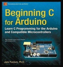 Beginning C for Arduino: Learn C Programming for the Arduino (Technology in Acti
