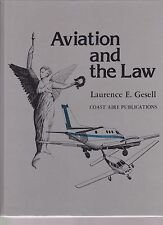 Aviation and the Law by Laurence E. Gesell (Aviation Legal Issues)