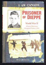 I AM CANADA - PRISONER OF DIEPPE WORLD WAR II by HUGH BREWSTER
