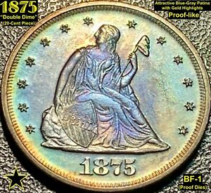 "1875 ""DOUBLE DIME"" (20-CENT PIECE) BF-1 (PROOF DIES!!) BEAUTIFUL PATINA"