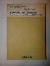 Grendi: Avvento Laburismo movimento operaio inglese 1880 - 1920 Feltrinelli 1964