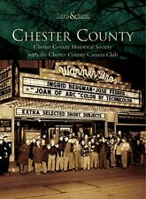 Chester County [Then and Now] [PA] [Arcadia Publishing]