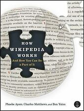 How Wikipedia Works : And How You Can Be a Part of It by Charles Matthews, S....