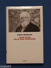 Enzo Bianchi - Ogni cosa alla sua stagione - 1^ Ed. Einaudi 2010 - Frontiere
