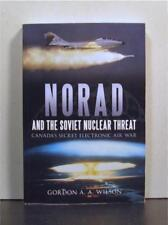NORAD and the Soviet Nuclear Threat, Canada's Secret Electronic Air War