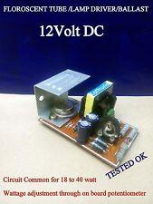 FLUORESCENT LAMP / tube  DRIVER 12V 10-40W ASSEMBLED CIRCUIT KIT